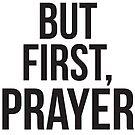 «Pero primero, la oración» de happyyakk