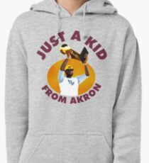 Just A Kid From Akron Pullover Hoodie