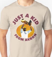 Just A Kid From Akron Unisex T-Shirt