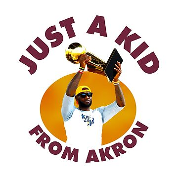 Just A Kid From Akron by thedanksmith