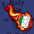 World Cup - Italy Versus the World Flaming Football by pjwuebker