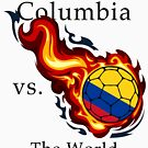 World Cup - Columbia Versus the World Flaming Football by pjwuebker