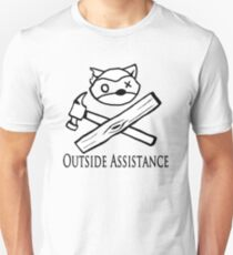 Outside Assistance Unisex T-Shirt