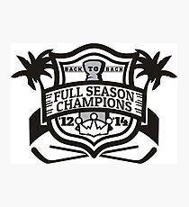 Back to Back Full Season Champions - Modern Photographic Print