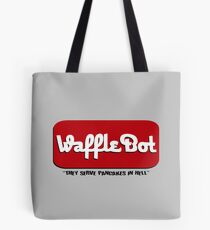 """Waffle Bot """"They Serve Pancakes in Hell"""" Tote Bag"""