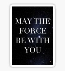 May the Force be with with you Sticker