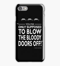 Blow The Bloody Doors Off iPhone Case/Skin