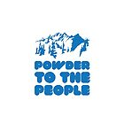 Powder To The People by DesignFactoryD