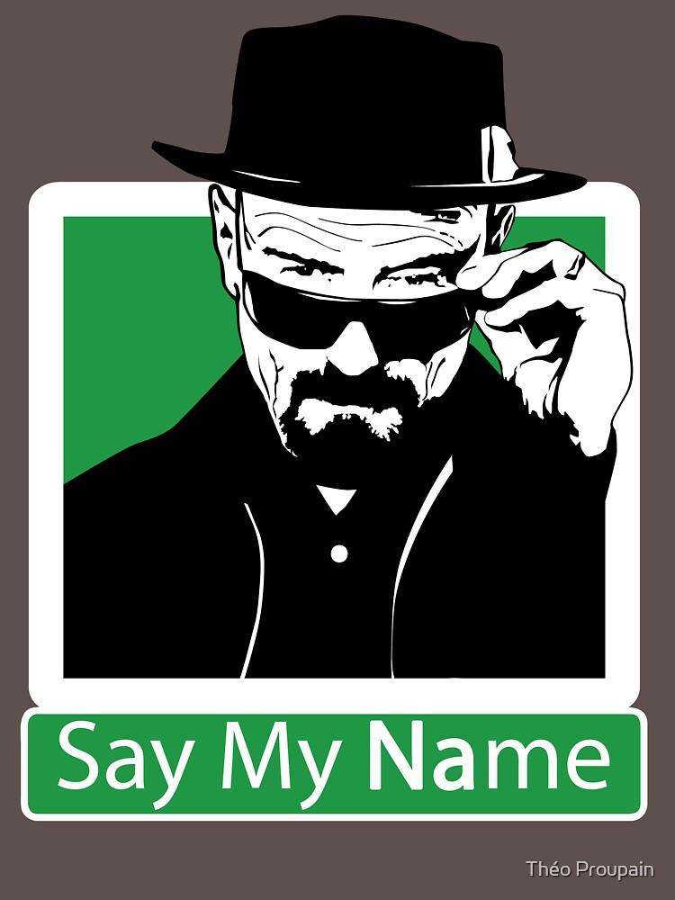 Heisenberg - SAY MY NAME | Unisex T-Shirt