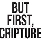 «Pero primero, las Escrituras» de happyyakk