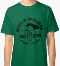 March on Washington for Jobs and Freedom Classic T-Shirt