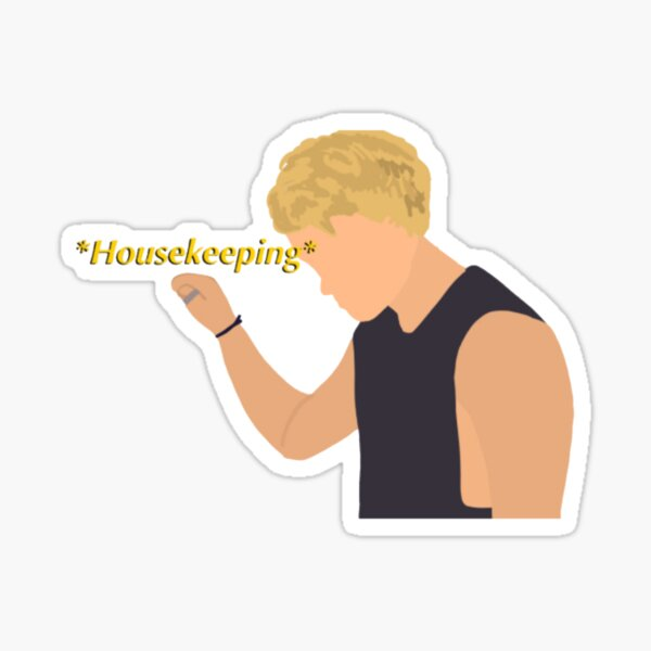 Jj saying housekeeping  Sticker