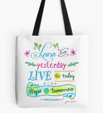 Learn from Yesterday, Live for Today no background by Jan Marvin Tote Bag