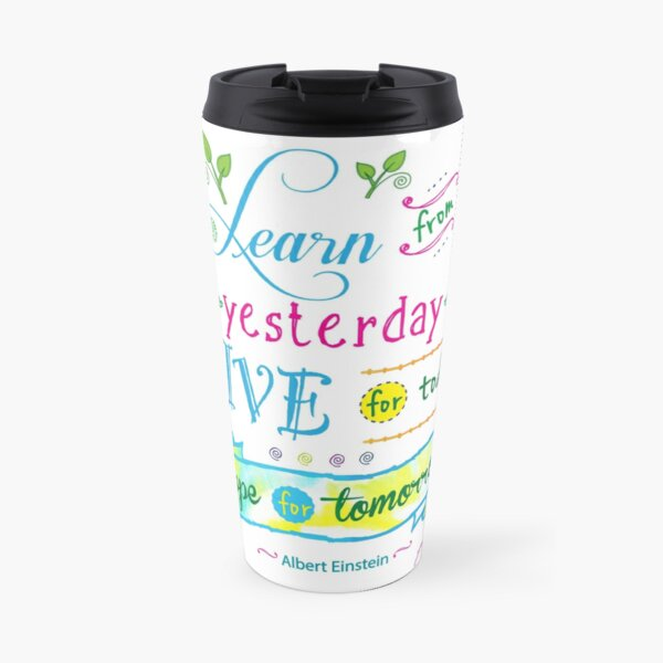 Learn from Yesterday, Live for Today no background by Jan Marvin Travel Mug