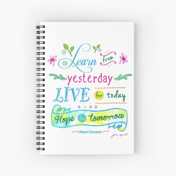 Learn from Yesterday, Live for Today no background by Jan Marvin Spiral Notebook