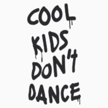 Cool Kids Don't Dance by loreendb
