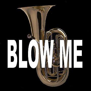 Blow me by what-a-shocker