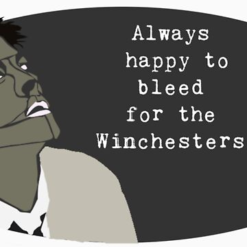 """""""Always Happy to Bleed for the Winchesters"""" (No Blood) by maephly"""