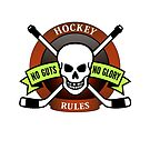 Hockey Rules No Guts No Glory  by SpiceTree