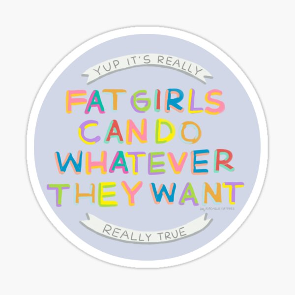 Les grosses filles peuvent faire ce qu'elles veulent Sticker