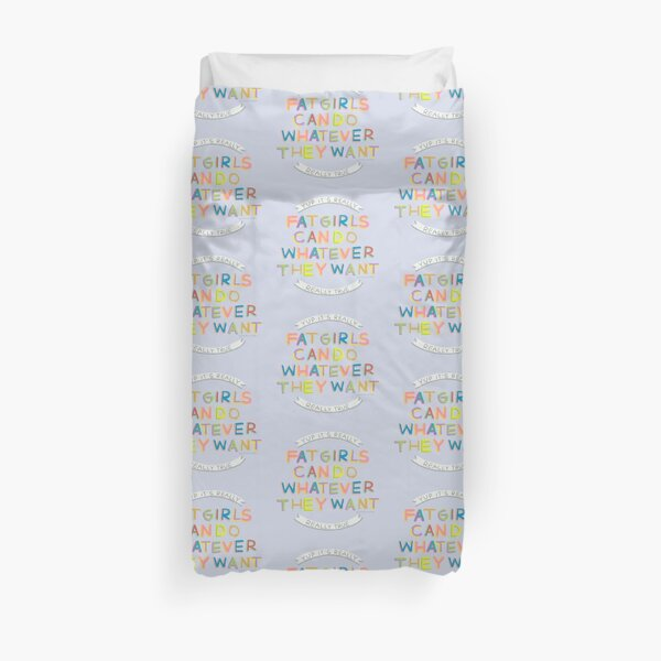 Fat Girls Can Do Whatever They Want Duvet Cover