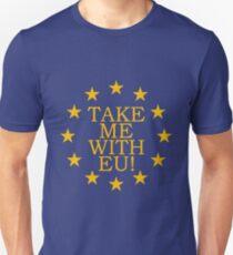 Take Me With EU T-Shirt
