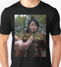 Are you ready for your quest? Unisex T-Shirt