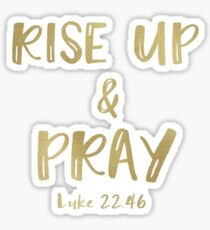 Inspirational Rise Up & Pray Quote Verse Sticker