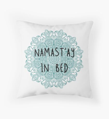 namaste in bed throw pillows redbubble. Black Bedroom Furniture Sets. Home Design Ideas