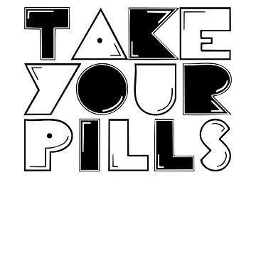 take your pills by mildstorm