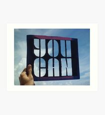 You Can - Photograph of Stencil Art Print