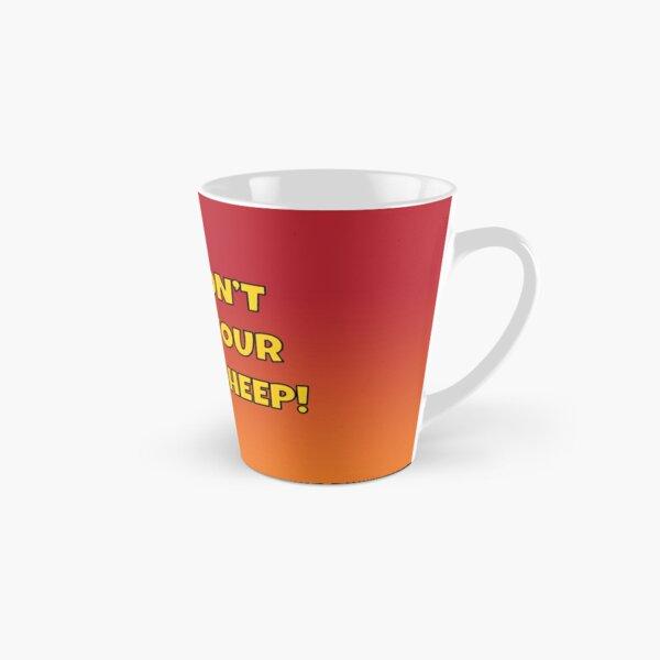 No I don't want your bloody sheep Tall Mug