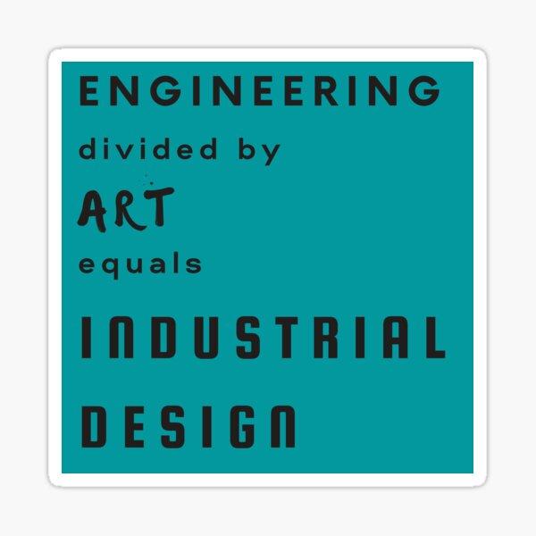 Engineering  / Art = Industrial Design   LIFE / WORK  Sticker