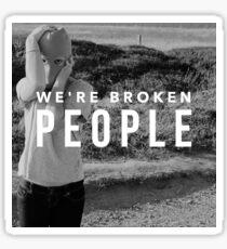 We're Broken People ft. Tyler Sticker