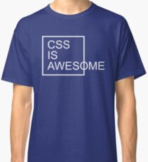 CSS Is Awesome Funny Quote Classic T-Shirt