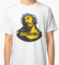 KILL YOUR IDOLS Classic T-Shirt