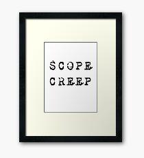 SCOPE CREEP PROJECT MANAGEMENT SPOOF SHIRT POSTER STICKER Framed Print