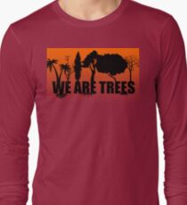 We Are Trees T-Shirt