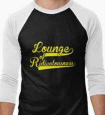 Lounge of Ridiculous T-Shirt