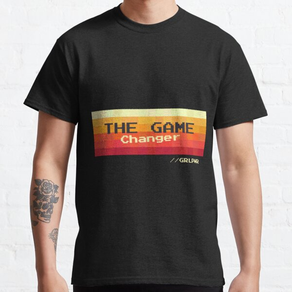 the game changer - GRL PWR Classic T-Shirt