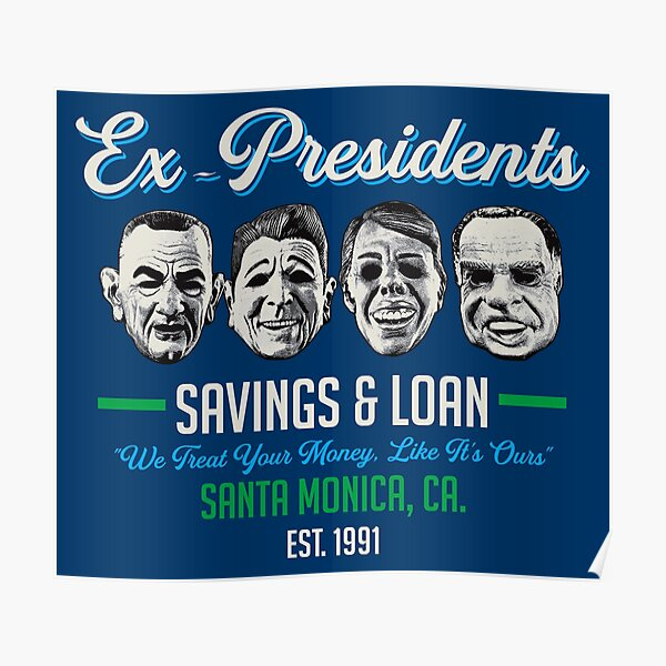 Ex Presidents Savings & Loans Poster