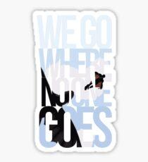 Where No One Goes Sticker