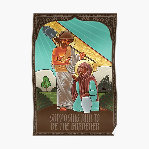 Icon of Mary Supposing Jesus to be the Gardener Poster
