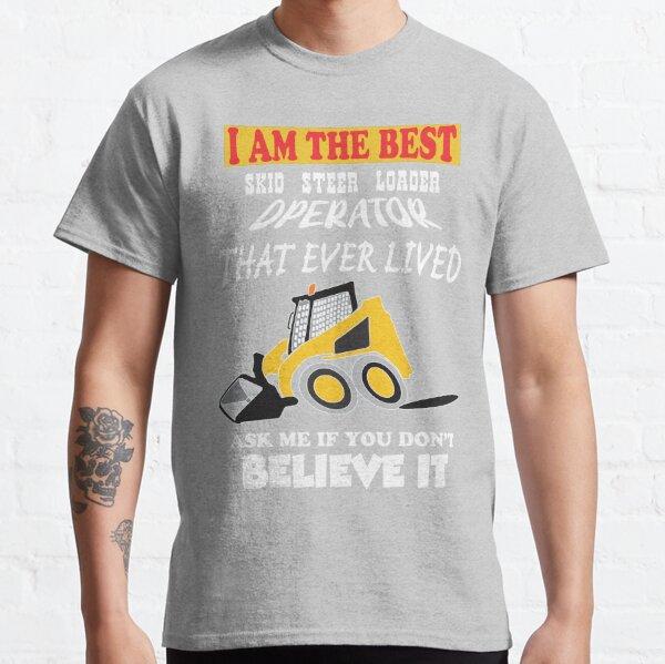 Skid steer loader Classic T-Shirt