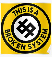 This is a broken system Poster