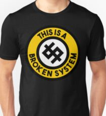 This is a broken system T-Shirt