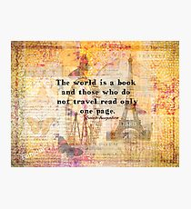 St. Augustine travel quote the world is a book and those who do not travel Photographic Print