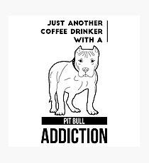 Coffee Drinker & Pit Bull Addiction Photographic Print