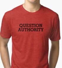 Question Authority Tri-blend T-Shirt
