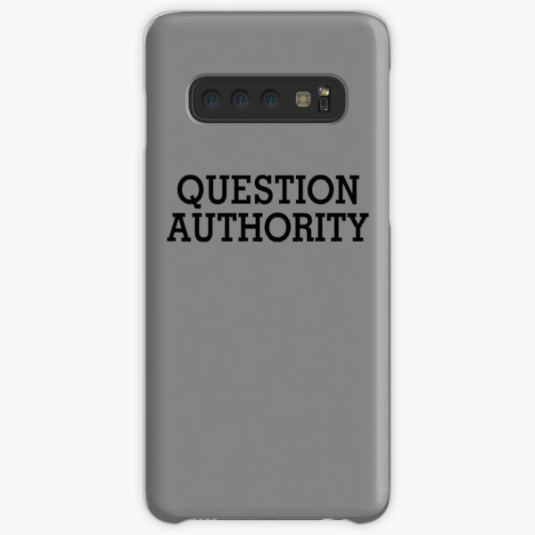 Question Authority Samsung Galaxy Snap Case